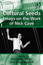 Cultural Seeds: Essays on the Work of Nick Cave (front)